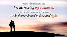 "Affirmation Challenge, Day 10 [Love]: ""From this moment on, I'm attracting my soulmate, and in time to come we'll meet and be forever bound ..."