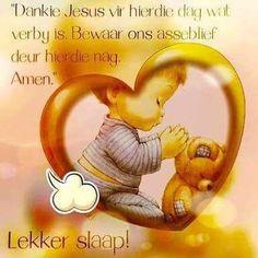 Good Night Sleep Tight, Goeie Nag, Goeie More, Afrikaans, Amen, Bible Verses, Qoutes, Prayers, Words