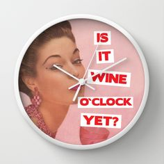 """Wine O`Clock"" Wall Clock by Kissmekwik on Society6."