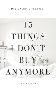 15 things I dont buy anymore 15 things I stopped buying since I started my minimalist lifestyle 15 things that you can save your money on In April this year I wrote a blo. Minimalist Lifestyle, Minimalist Home, Becoming Minimalist, Minimal Living, Declutter Your Home, Slow Living, Ways To Save Money, Money Tips, Sustainable Living