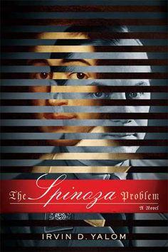 The Spinoza Problem Irvin D. Yalom