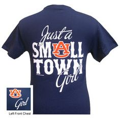 Auburn Tigers War Eagle Just A Small Town Girl Bright T Shirt | SimplyCuteTees