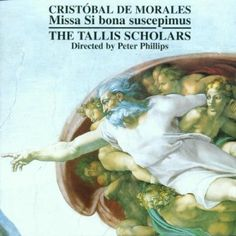 Tallis Scholars - Morales:Missa Si Bona Suscepimus