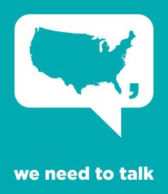 AMERICA, WE NEED TO TALK Designed by Jonathan Schute DOWNLOAD HERE HOW TO PRINT