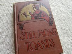 1932 Still More Toasts: Jokes Stories and by betterwithagebooks