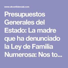 Presupuestos Generales del Estado: La madre que ha denunciado la Ley de Familia Numerosa: Nos toman el pelo. Noticias de Alma, Corazón, Vida