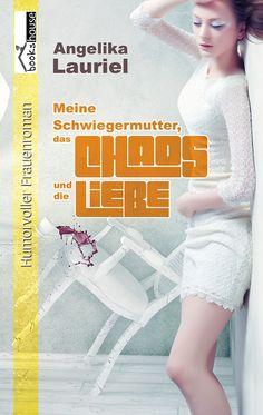 """""""Meine Schwiegermutter, das Chaos und die Liebe"""" von Angelika Lauriel ab Februar 2015 im bookshouse Verlag. www.bookshouse.de/buecher/Meine_Schwiegermutter__das_Chaos_und_die_Liebe/"""