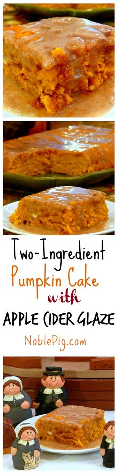 Two-Ingredient Pumpkin Cake with Apple Cider Glaze from NoblePig.com