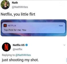 Netflix you little flirt Netflix US v O Netflix Replying to NathWrites just shooting my shot popular memes on the site ifunny co - Crazy Funny Memes, Really Funny Memes, Stupid Memes, Funny Relatable Memes, Haha Funny, Funny Tweets, Funny Posts, Funny Quotes, Funny Stuff