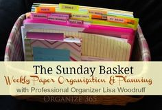 The Sunday Basket | Professional Organizer Lisa Woodruff shares her weekly paper organization and planning tool - the Sunday Basket.