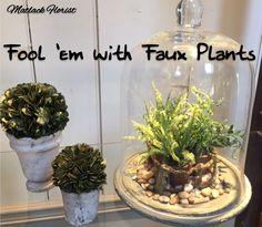 Fool 'em with Faux Plants  #MatlackFlorist