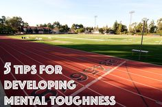 Racing ~ 5 Tips for Developing Mental Toughness - 30 Something Mother Runner