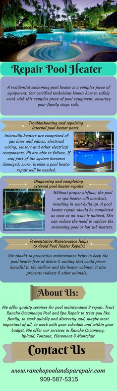 Find out the best pool heater repair with Rancho Cucamonga Pool & Spa repair. They provide you best & reliable services like pool heater repair, pool pump repair, pool opening & closing with their experts who works for a long period. They provide their services in Rancho Cucamonga, Upland, Claremont, Montclair & Fontana. For more details, just check out - http://ranchopoolandsparepair.com