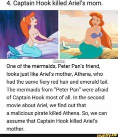 Disney conspiracy - 4 Captain Hook killed Ariel's mom Disney One of the mermaids, Peter Pan's friend, looks just like Ariel's mother, Athena, who had the same fiery red hair and emerald tail The mermaids from Peter Pan were afraid of Captain Hook most Disney Marvel, Disney Pixar, Sad Disney, Disney Fun Facts, Cute Disney, Disney And Dreamworks, Disney Animation, Disney Stuff, Disney Films