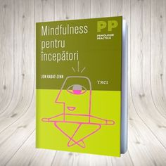 Mindfulness Pentru începători Jon Kabat Zinn, Jon Jon, Mindfulness, Cover, Books, Author, Libros, Book, Book Illustrations