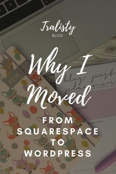 Tralisty started on Squarespace but moved to Wordpress at the end of 2017. Here's why and a few plugins that you need for your blog.