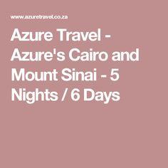 Azure Travel - Azure's Cairo and Mount Sinai - 5 Nights / 6 Days
