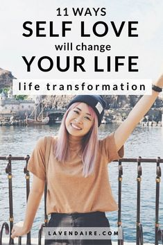 11 ways self love changes your life | lavendaire personal growth | lifestyle design | self improvement | self help | self love + self care | life transformation | dream life | gratitude