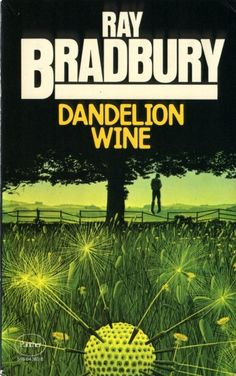 """A Ray Bradbury Top Ten must-read list """"Dandelion Wine"""" Dandelion Wine Ray Bradbury, Ray Bradbury Books, Good Books, Books To Read, Book Cover Art, Book Covers, Sci Fi Books, Weird Stories, Illustrations"""