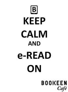 Keep calm and e-read on #screensaver #cybook