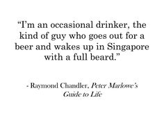 Great Scott, what a sense of humour. Writers like Jo Nesbø owe Raymond Chandler a lot ...
