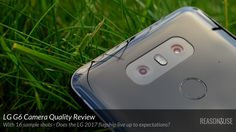 Review of the LG G6 Main Camera including 16 sample shots taken in various conditions. #LG #LGG6