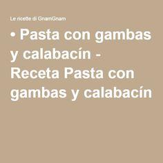 • Pasta con gambas y calabacín - Receta Pasta con gambas y calabacín