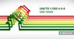 Cambiano di nuovo le regole per la certificazione energetica: arrivano le nuove UNI 11300 e 10349