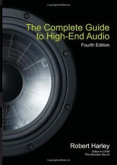 The Complete Guide to High-End Audio (Acoustic Sound Engineering) by Robert Harley. $22.23. Publisher: Acapella Publishing; Fourth Edition, Fourth edition edition (October 1, 2010). Series - Acoustic Sound Engineering. Publication: October 1, 2010. Author: Robert Harley