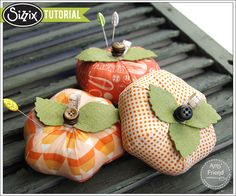 Sizzix Die Cutting Tutorial   Pumpkin Pin Cushions by Amy Friend