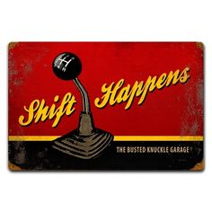 """Cool signs for your walls, not limited to the garage.  CarGuyNation.com Busted Knuckle Garage """"Shift Happens"""" Garage Sign ::"""