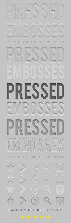 Pressed and Embossed Photoshop styles.20 PRESSED AND EMBOSSED STYLES. USE ANY FONT OR SHAPE. 2 VERSIONS OF STYLES in 2 ASL FILES,FOR 72 DPI AND 300 DPI PROJECTS.SINGLE CLICK EFFECT. You may like