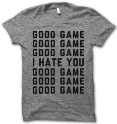 I Hate You Good Game... it's funny because we all totally did this. ah, high school sports...