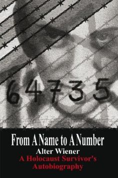 From A Name to A Number: A Holocaust Survivor's Autobiography:Amazon:Kindle Store