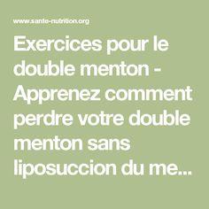 Exercices pour le double menton - Apprenez comment perdre votre double menton sans liposuccion du menton - Santé Nutrition