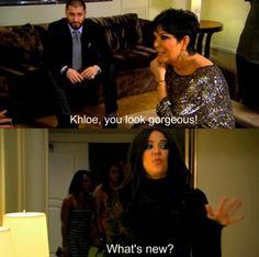 Haha! Khloe is the funniest Kardashian!