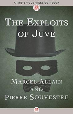 The Exploits of Juve (The Fantômas Novels Book 2) #eReaderIQ