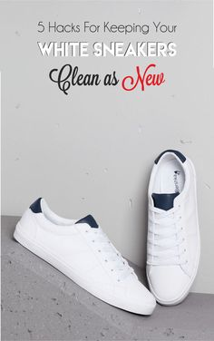 Here are top 5 hacks to keep your white Sneakers from changing colors like a chameleon.
