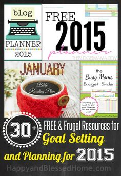 30 plus FREE and Frugal Resources for Setting Goals and Planning for the New Year 2015 with everything from setting a budget to running a household, from HappyandBlessedHome.com
