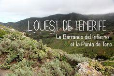 L'ouest de Tenerife aux îles Canaries : le Barranco del Infierno et la Punta de Teno. Bonnes adresses, photographies et randonnées.