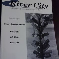 """March 12, 2015: This week, the way back machine travels to the summer of 1996. This River City journal was a special issue called """"The Caribbean: South of the South"""""""