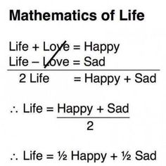 Image via We Heart It #happy #life #love #math #mathematics #sad