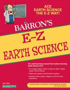 Barron's E-Z Earth Science by Alan D. Sills. Earth science makes sense when you approach it the E-Z way! Get a clear, concise review of geology and the geologic time scale, plate tectonics and continental drift, current environmental issues, and much more.