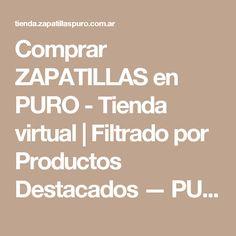 Comprar ZAPATILLAS  en PURO - Tienda virtual   Filtrado por Productos Destacados — PURO - Tienda virtual
