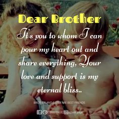 it's you to whom I can pour my heart out and share everything,Your love and support is my eternal bliss. Brother Sister Love Quotes, Brother And Sister Relationship, Brother And Sister Love, Urdu Quotes, Islamic Quotes, Me Quotes, Qoutes, 2 Brothers, Funny Attitude Quotes