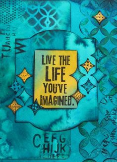 ('Marjie Kemper art journal page: 'live the life you've imagined'...!')