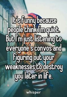 A lot of times I will have 1 earbud in and at low volume that way I can hear my music and everyone still thinks I'm listening to music and I am but I'm also figuring out how to blackmail you Quotes Deep Feelings, Hurt Quotes, Badass Quotes, Mood Quotes, Positive Quotes, Funny Quotes, Qoutes, Teenager Quotes, Teen Quotes
