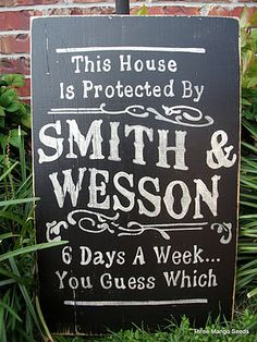 Smith and Wesson Warning. I'm a big Smith and Wesson fan, I need one of these for my house. Bourbon And Boots, Smith N Wesson, Down South, New Sign, Sign Sign, The Ranch, Where The Heart Is, Gaudi, Just In Case