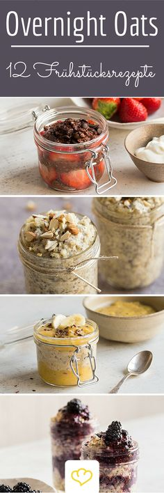 Schnell, schneller, Overnight Oats: 12 Frühstücksrezepte - Kahvaltılıklar - Las recetas más prácticas y fáciles Brunch Recipes, Sweet Recipes, Breakfast Recipes, Healthy Recipes, Oats Recipes, Food To Go, Love Food, Food And Drink, Breakfast Desayunos
