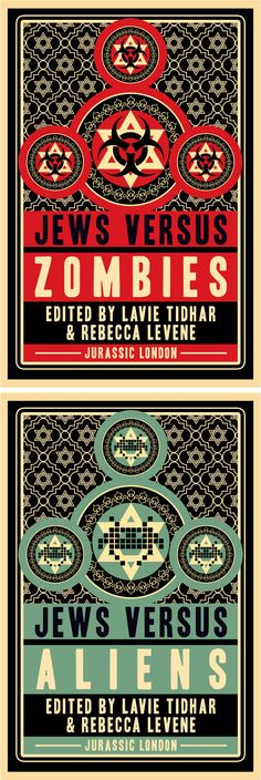 Jews Vs Zombies & Jews Vs Aliens. Edited by Lavie Tidhar & Rebecca Levene. Book cover design for Jurassic London.